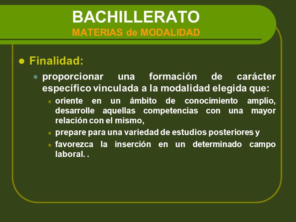 BACHILLERATO MATERIAS de MODALIDAD MODALIDAD DE ARTES Artes plásticas, imagen y diseño Cultura audiovisual.