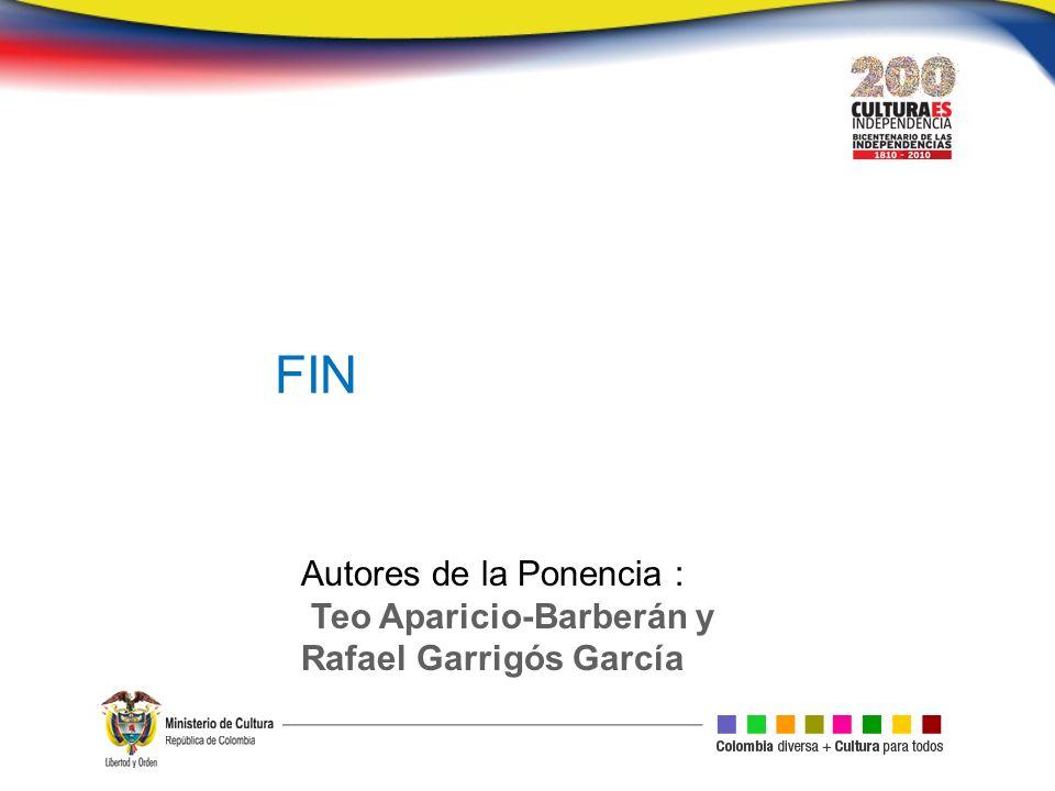 FIN Autores de la Ponencia : Teo Aparicio-Barberán y Rafael Garrigós García