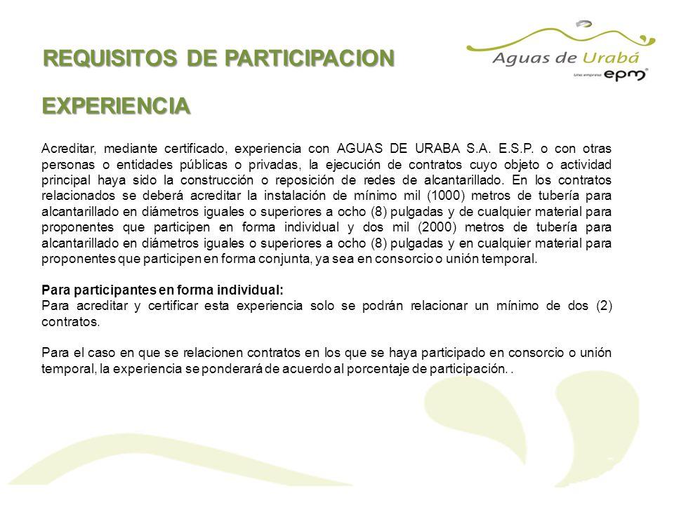 Acreditar, mediante certificado, experiencia con AGUAS DE URABA S.A. E.S.P. o con otras personas o entidades públicas o privadas, la ejecución de cont