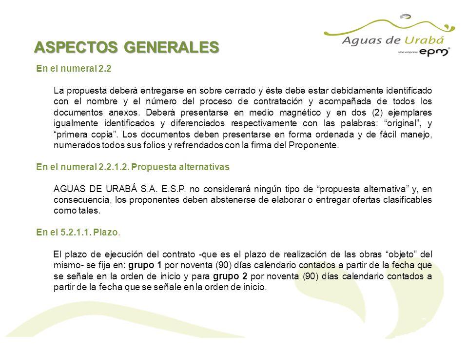 ASPECTOS GENERALES En el numeral 2.2 La propuesta deberá entregarse en sobre cerrado y éste debe estar debidamente identificado con el nombre y el núm