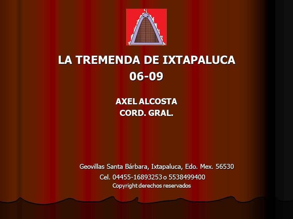 LA TREMENDA DE IXTAPALUCA 06-09 AXEL ALCOSTA CORD. GRAL. Geovillas Santa Bárbara, Ixtapaluca, Edo. Mex. 56530 Geovillas Santa Bárbara, Ixtapaluca, Edo