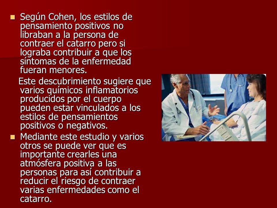 Según Cohen, los estilos de pensamiento positivos no libraban a la persona de contraer el catarro pero si lograba contribuir a que los síntomas de la