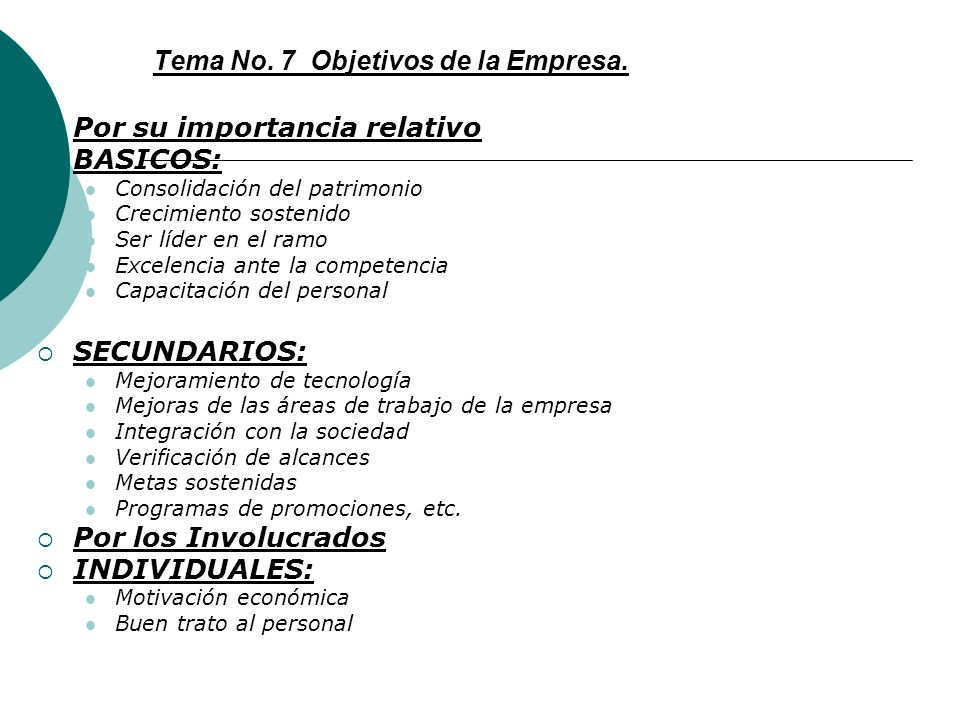 Tema No. 6 Objetivos de la Empresa por su aplicación Objetivos a corto plazo.- (Departamentales menores a un año, estrategias tácticas) Es organizar l