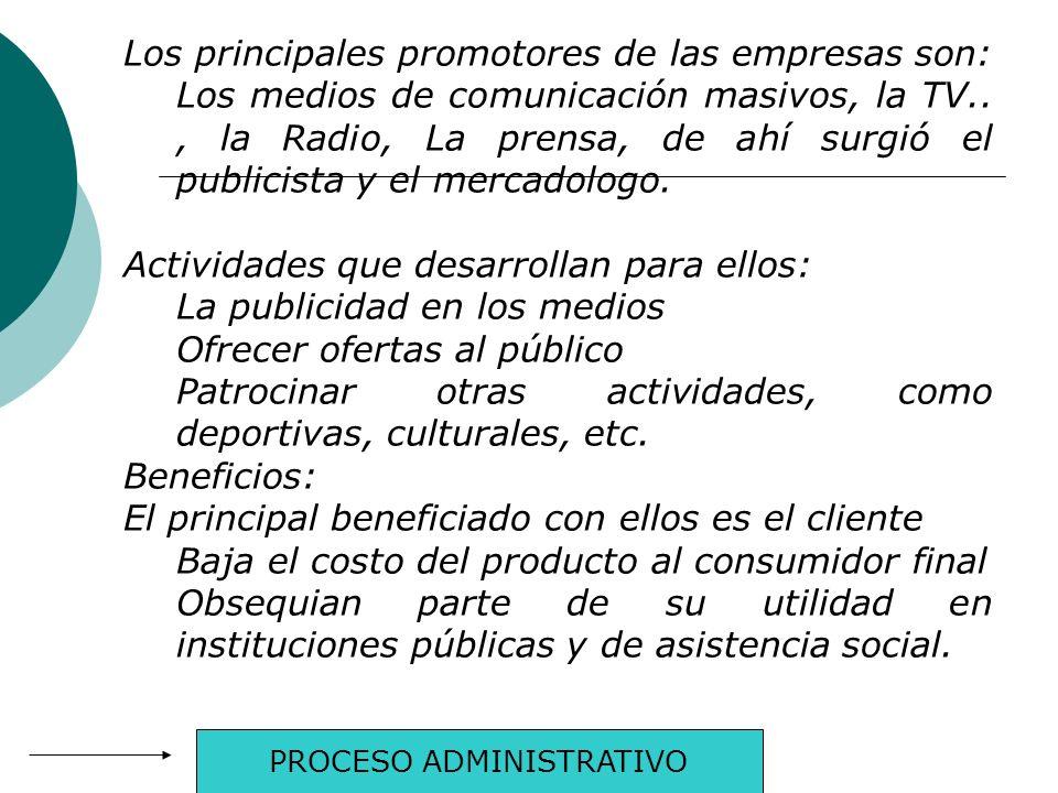 Tema No. 10 La promoción de las Empresas No es otra cosas mas que la mercadotecnia aplicada, significa administrar los mercados para producir intercam