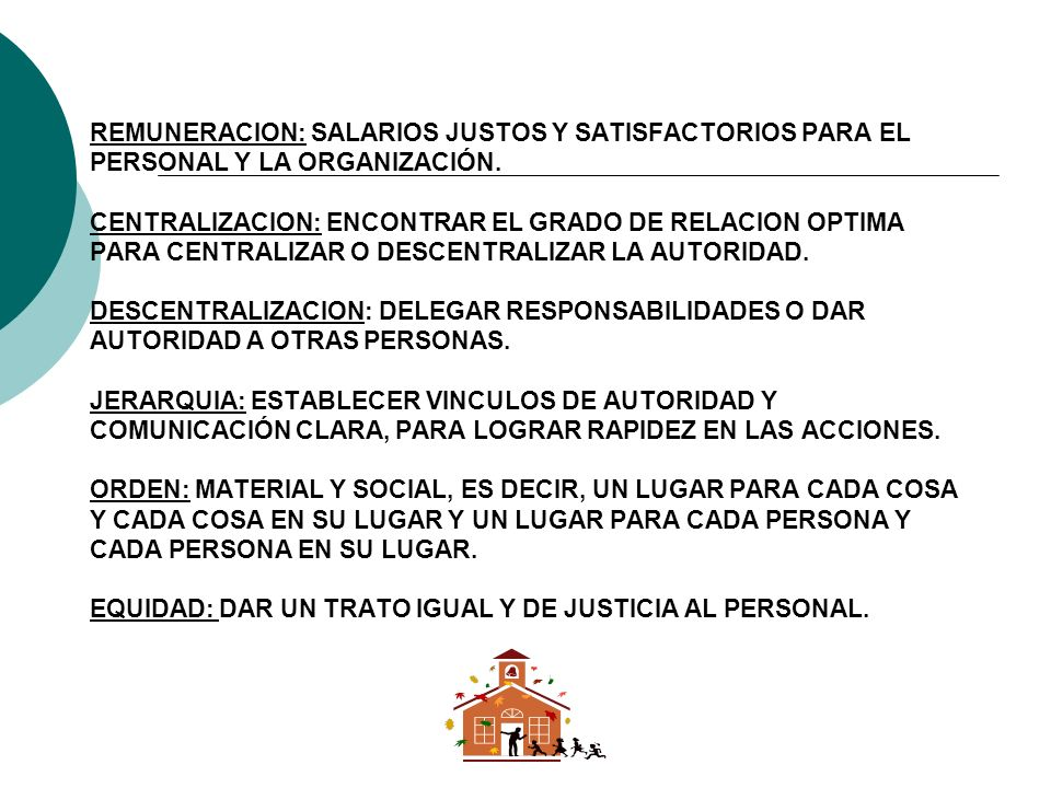 PRINCIPIOS DE ADMINISTRACION DE FAYOL DIVISION DEL TRABAJO: ESPECIALIZACION DE TAREAS PARA OBTENER MAXIMO PROVECHO. AUTORIDAD: ESTABLECER EL DERECHO D