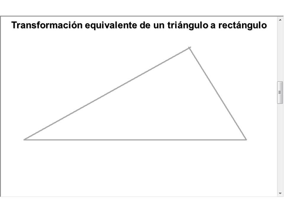Transformación equivalente de un triángulo a rectángulo Transformación equivalente de un triángulo a rectángulo