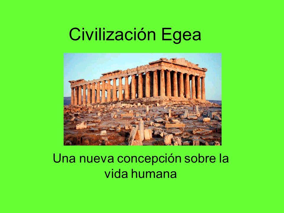 Civilización Egea Una nueva concepción sobre la vida humana