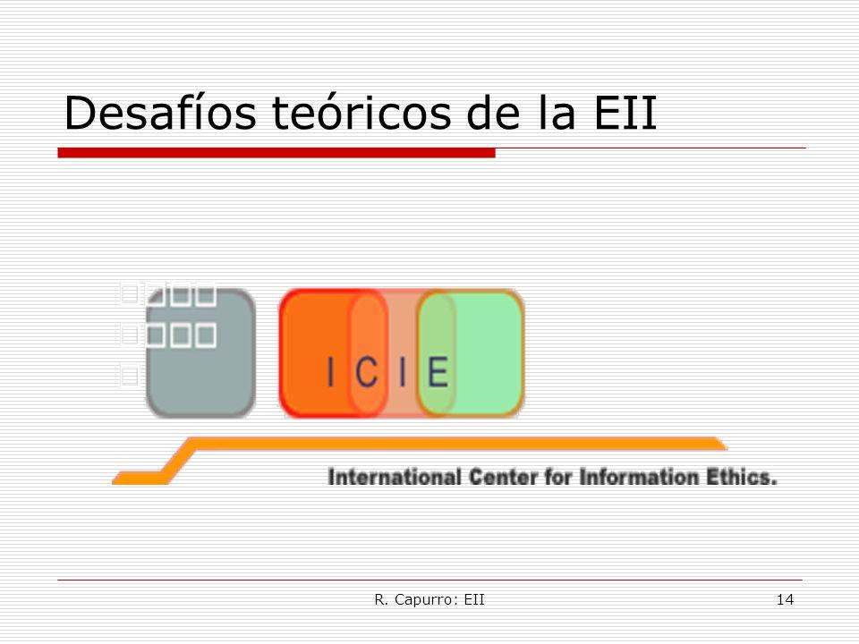 R. Capurro: EII14 Desafíos teóricos de la EII