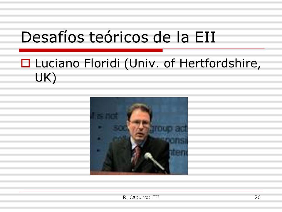R. Capurro: EII26 Desafíos teóricos de la EII Luciano Floridi (Univ. of Hertfordshire, UK)