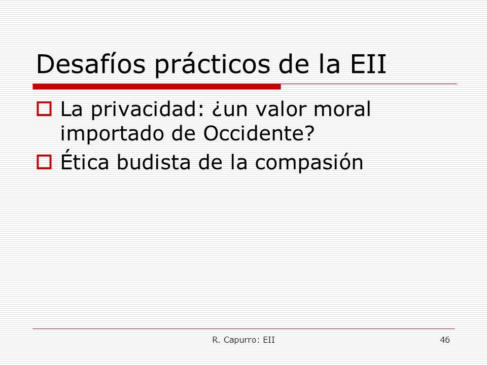 R. Capurro: EII46 Desafíos prácticos de la EII La privacidad: ¿un valor moral importado de Occidente? Ética budista de la compasión