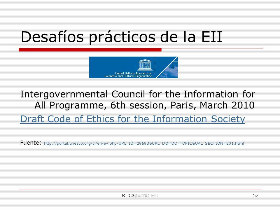 R. Capurro: EII52 Desafíos prácticos de la EII Intergovernmental Council for the Information for All Programme, 6th session, Paris, March 2010 Draft C