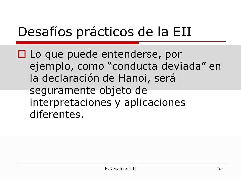 R. Capurro: EII55 Desafíos prácticos de la EII Lo que puede entenderse, por ejemplo, como conducta deviada en la declaración de Hanoi, será segurament