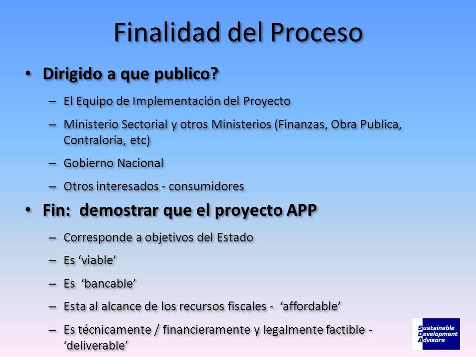 Finalidad del Proceso Dirigido a que publico? – El Equipo de Implementación del Proyecto – Ministerio Sectorial y otros Ministerios (Finanzas, Obra Pu