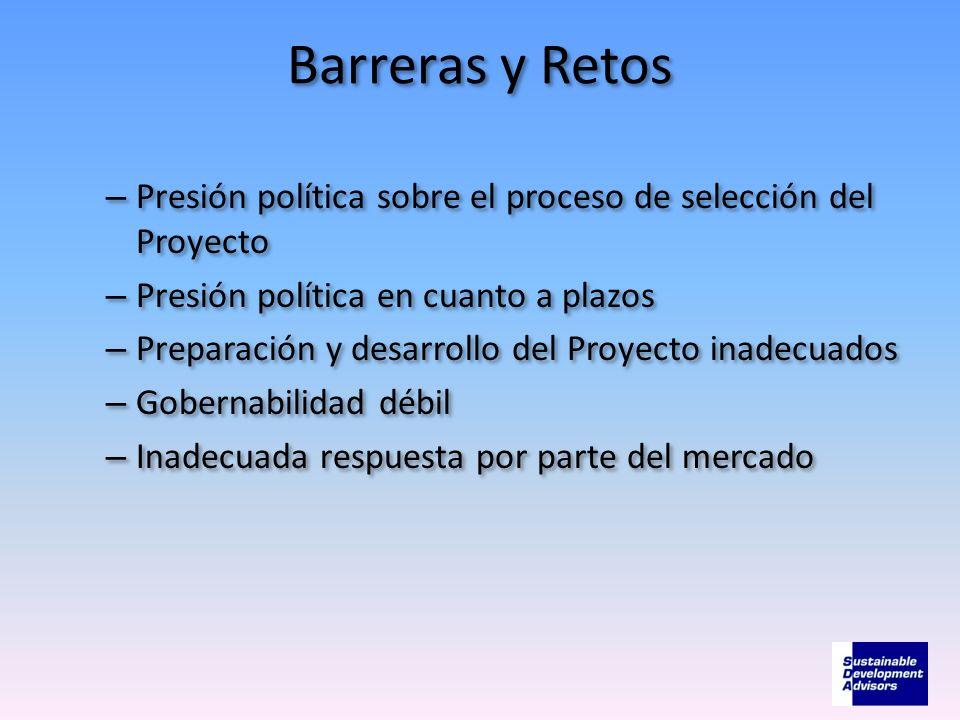 Barreras y Retos – Presión política sobre el proceso de selección del Proyecto – Presión política en cuanto a plazos – Preparación y desarrollo del Pr
