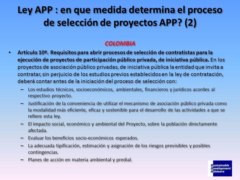 Ley APP : en que medida determina el proceso de selección de proyectos APP? (2) COLOMBIA Artículo 10º. Requisitos para abrir procesos de selección de