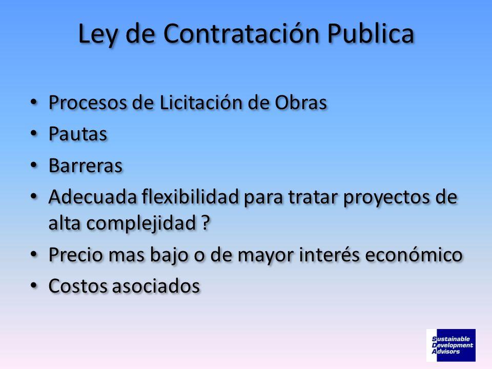 Ley de Contratación Publica Procesos de Licitación de Obras Pautas Barreras Adecuada flexibilidad para tratar proyectos de alta complejidad ? Precio m