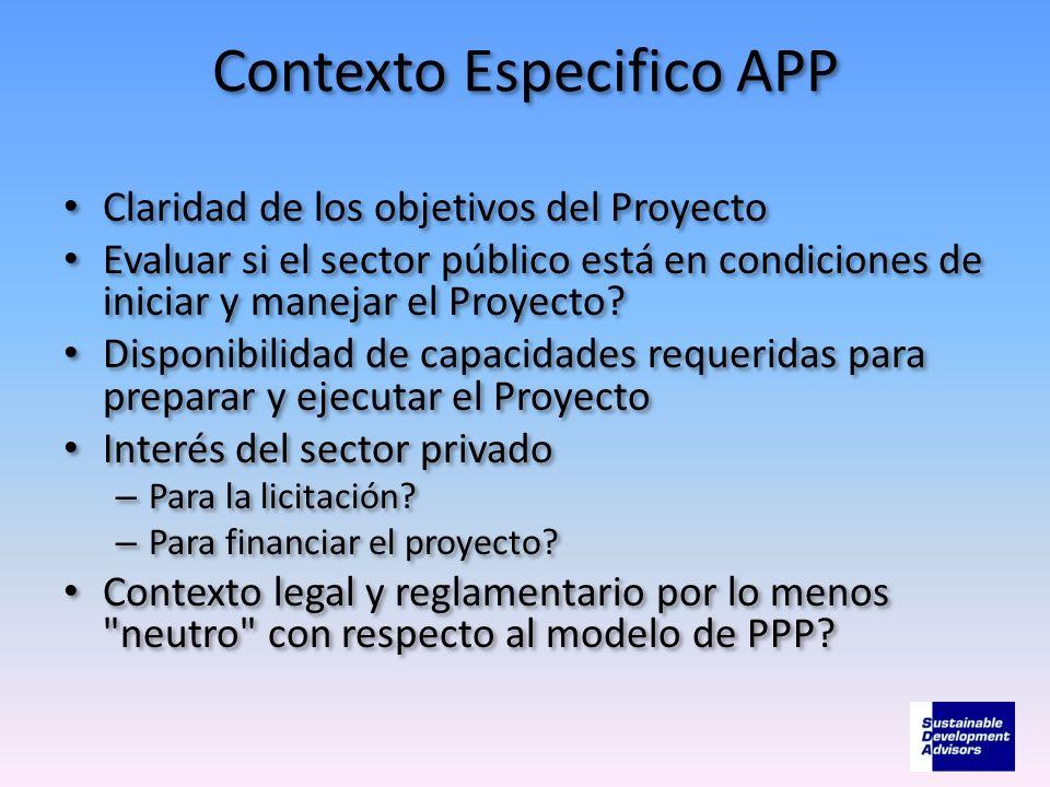 Contexto Especifico APP Claridad de los objetivos del Proyecto Evaluar si el sector público está en condiciones de iniciar y manejar el Proyecto? Disp