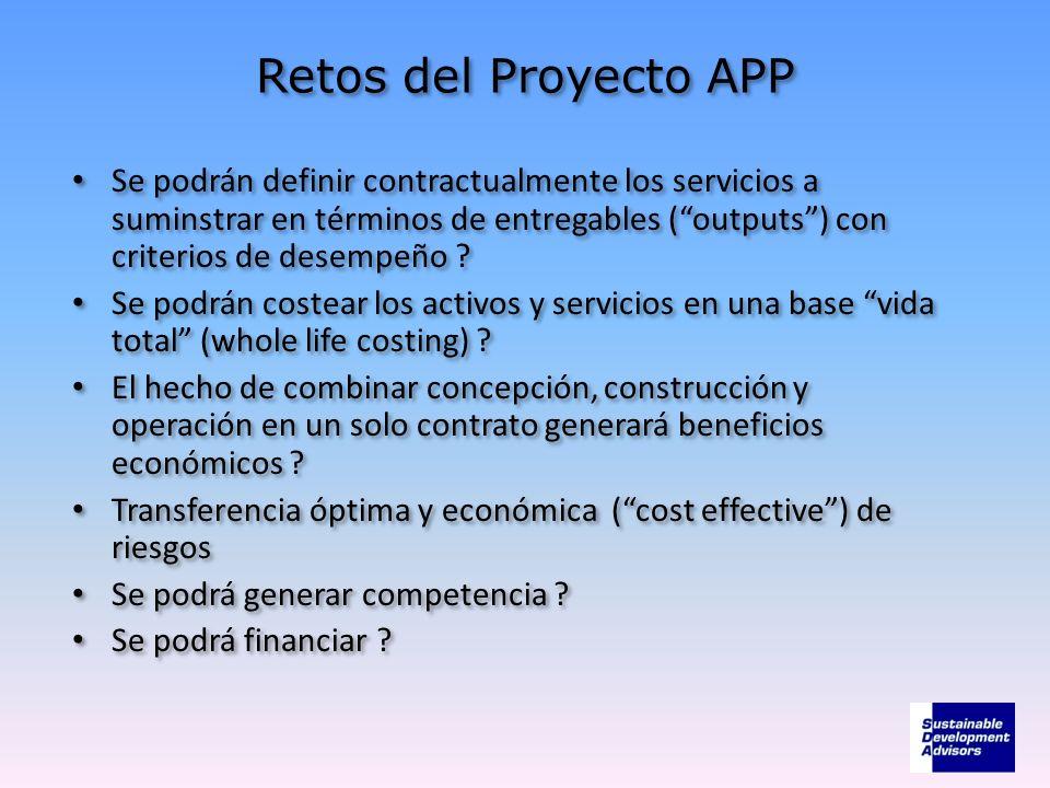 Retos del Proyecto APP Se podrán definir contractualmente los servicios a suminstrar en términos de entregables (outputs) con criterios de desempeño ?