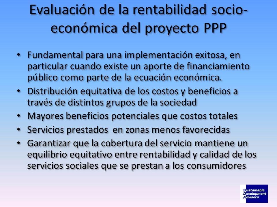Evaluación de la rentabilidad socio- económica del proyecto PPP Fundamental para una implementación exitosa, en particular cuando existe un aporte de
