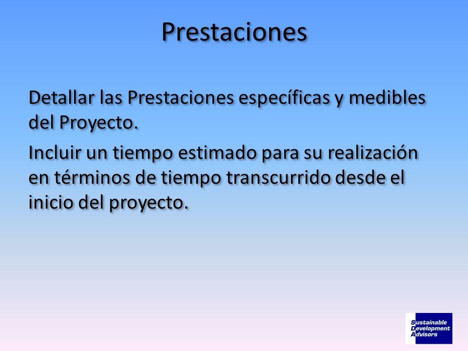 Prestaciones Detallar las Prestaciones específicas y medibles del Proyecto. Incluir un tiempo estimado para su realización en términos de tiempo trans