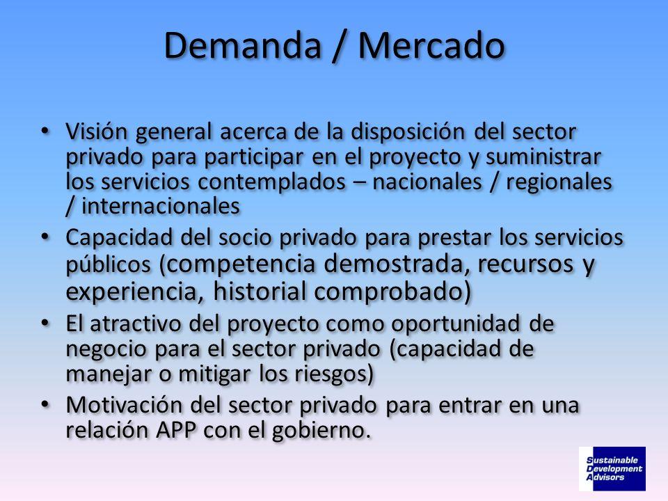 Demanda / Mercado Visión general acerca de la disposición del sector privado para participar en el proyecto y suministrar los servicios contemplados –
