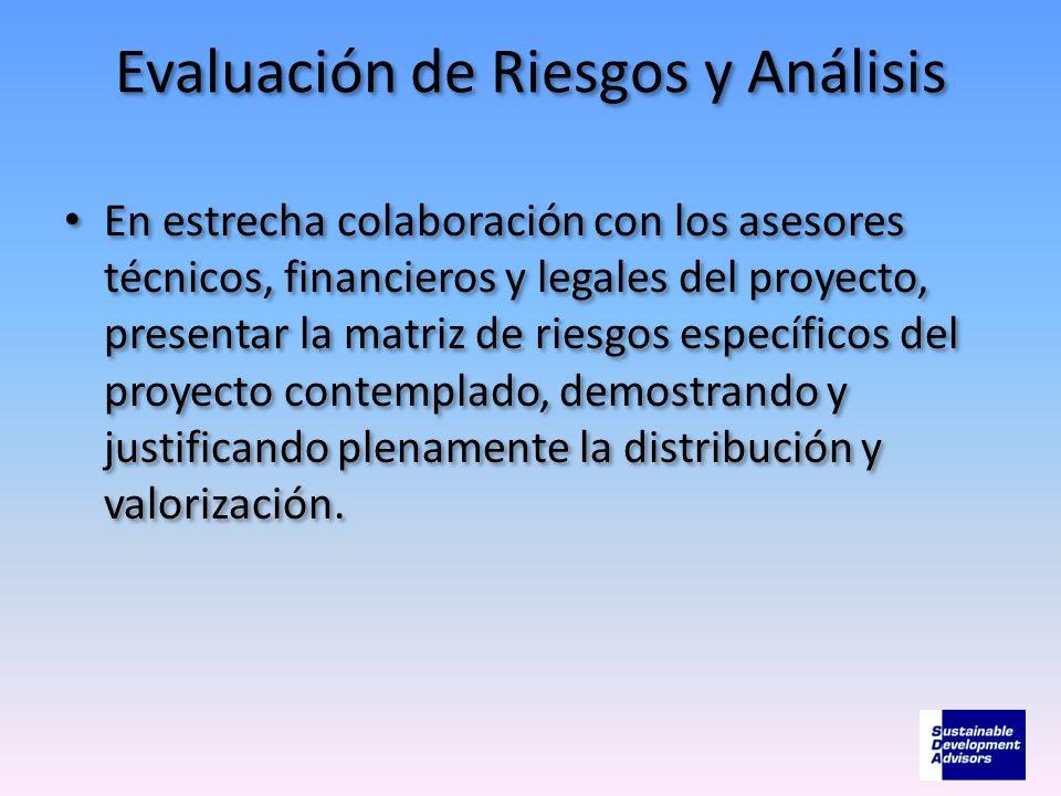 Evaluación de Riesgos y Análisis En estrecha colaboración con los asesores técnicos, financieros y legales del proyecto, presentar la matriz de riesgo