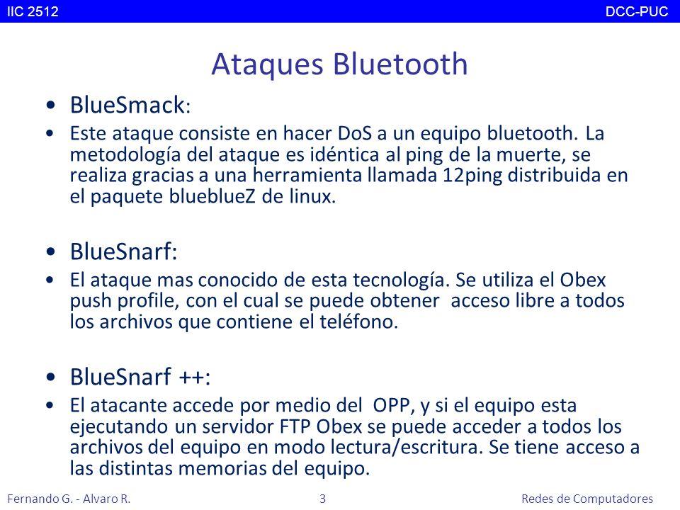 Ataques Bluetooth BlueSmack : Este ataque consiste en hacer DoS a un equipo bluetooth. La metodología del ataque es idéntica al ping de la muerte, se