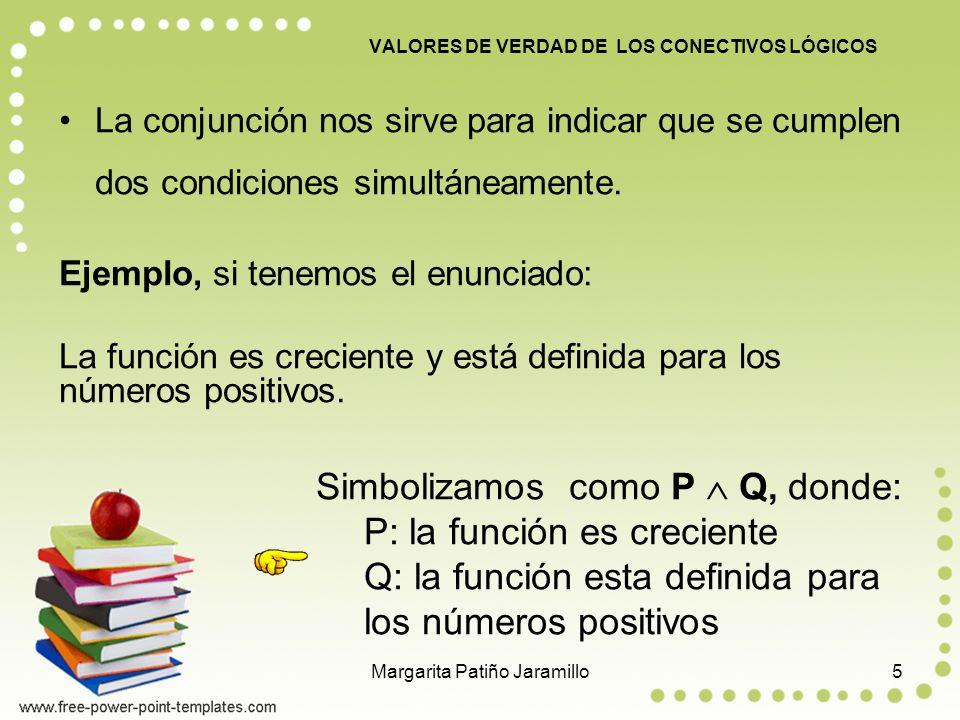 La conjunción nos sirve para indicar que se cumplen dos condiciones simultáneamente.