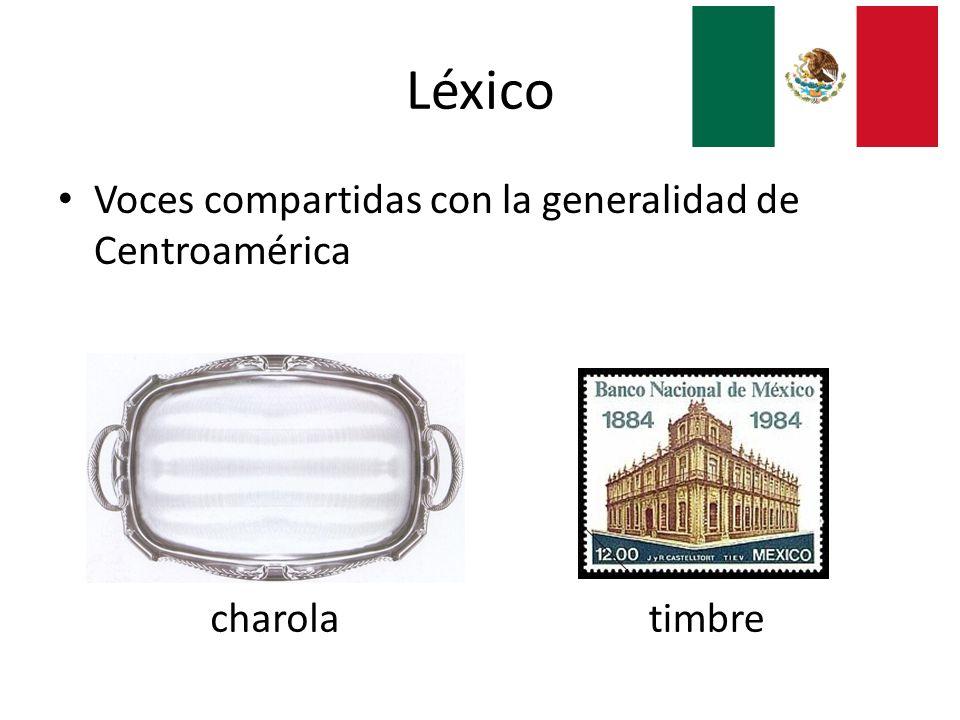 Léxico Voces compartidas con la generalidad de Centroamérica charolatimbre