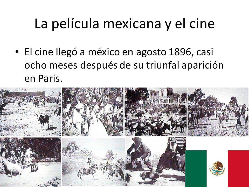 La película mexicana y el cine El cine llegó a méxico en agosto 1896, casi ocho meses después de su triunfal aparición en Paris.
