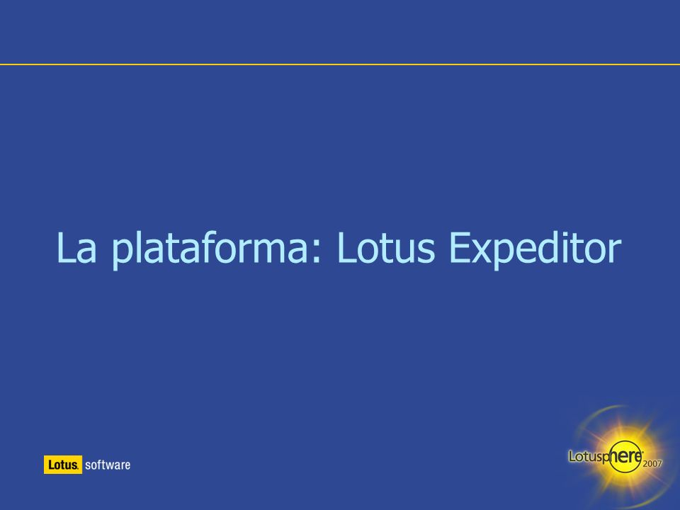11 La plataforma: Lotus Expeditor