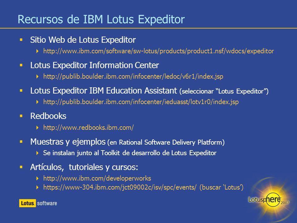 25 Recursos de IBM Lotus Expeditor Sitio Web de Lotus Expeditor http://www.ibm.com/software/sw-lotus/products/product1.nsf/wdocs/expeditor Lotus Exped