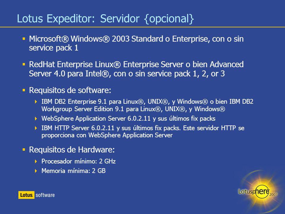 34 Lotus Expeditor: Servidor {opcional} Microsoft® Windows® 2003 Standard o Enterprise, con o sin service pack 1 RedHat Enterprise Linux® Enterprise S