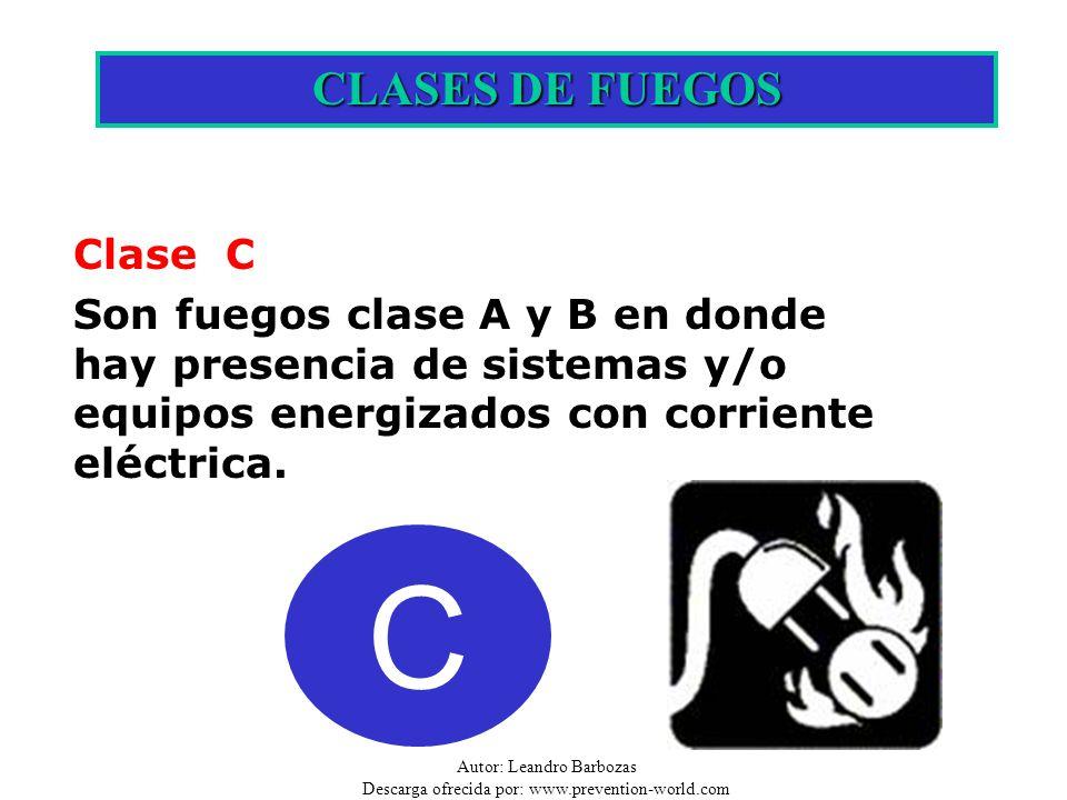 Autor: Leandro Barbozas Descarga ofrecida por: www.prevention-world.com C CLASES DE FUEGOS Clase C Son fuegos clase A y B en donde hay presencia de si