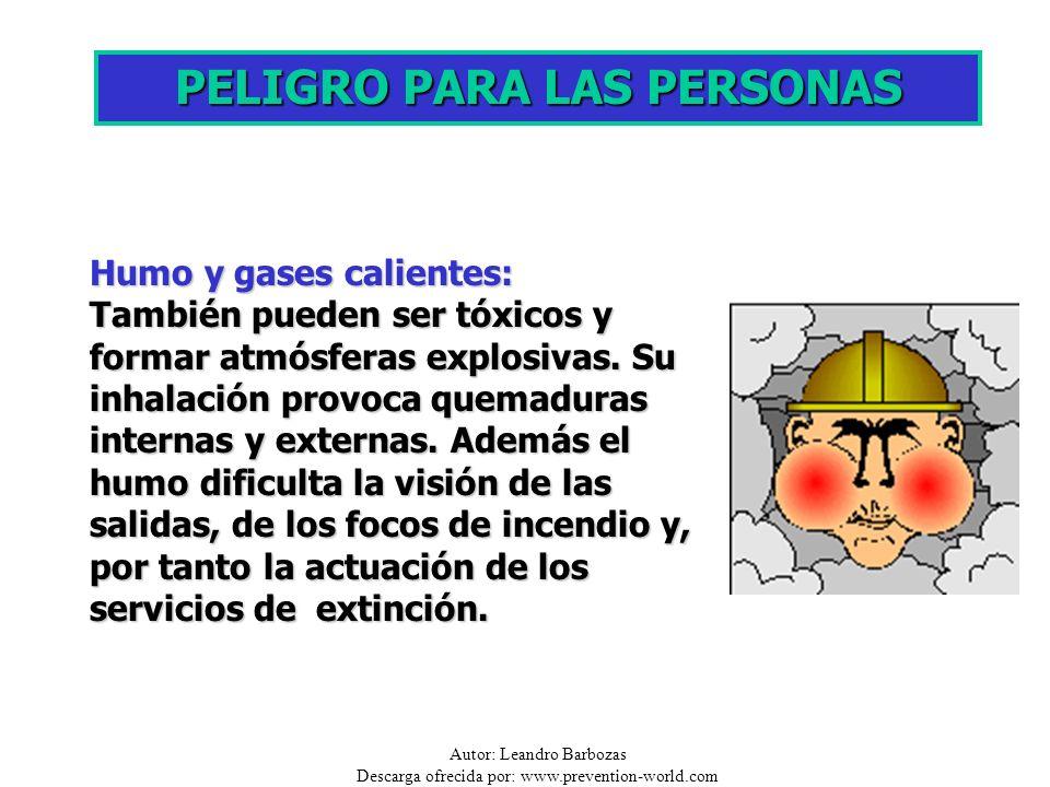 Autor: Leandro Barbozas Descarga ofrecida por: www.prevention-world.com Humo y gases calientes: También pueden ser tóxicos y formar atmósferas explosi