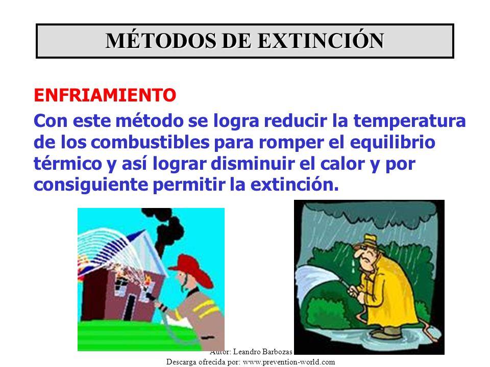 Autor: Leandro Barbozas Descarga ofrecida por: www.prevention-world.com MÉTODOS DE EXTINCIÓN ENFRIAMIENTO Con este método se logra reducir la temperat
