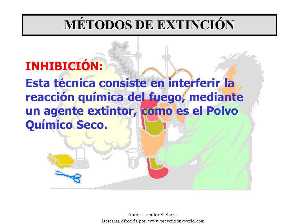 Autor: Leandro Barbozas Descarga ofrecida por: www.prevention-world.com INHIBICIÓN: Esta técnica consiste en interferir la reacción química del fuego,