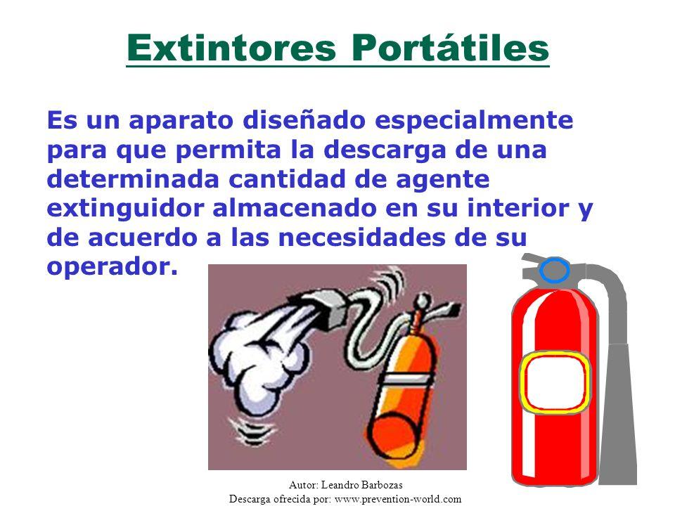 Autor: Leandro Barbozas Descarga ofrecida por: www.prevention-world.com Extintores Portátiles Es un aparato diseñado especialmente para que permita la