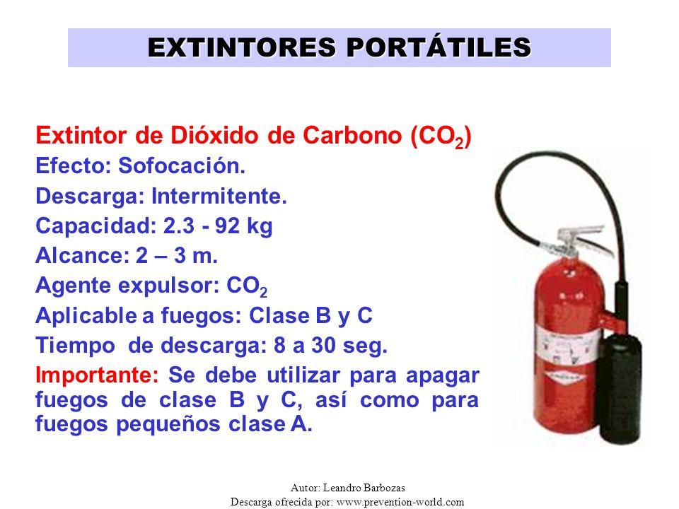 Autor: Leandro Barbozas Descarga ofrecida por: www.prevention-world.com Extintor de Dióxido de Carbono (CO 2 ) Efecto: Sofocación. Descarga: Intermite