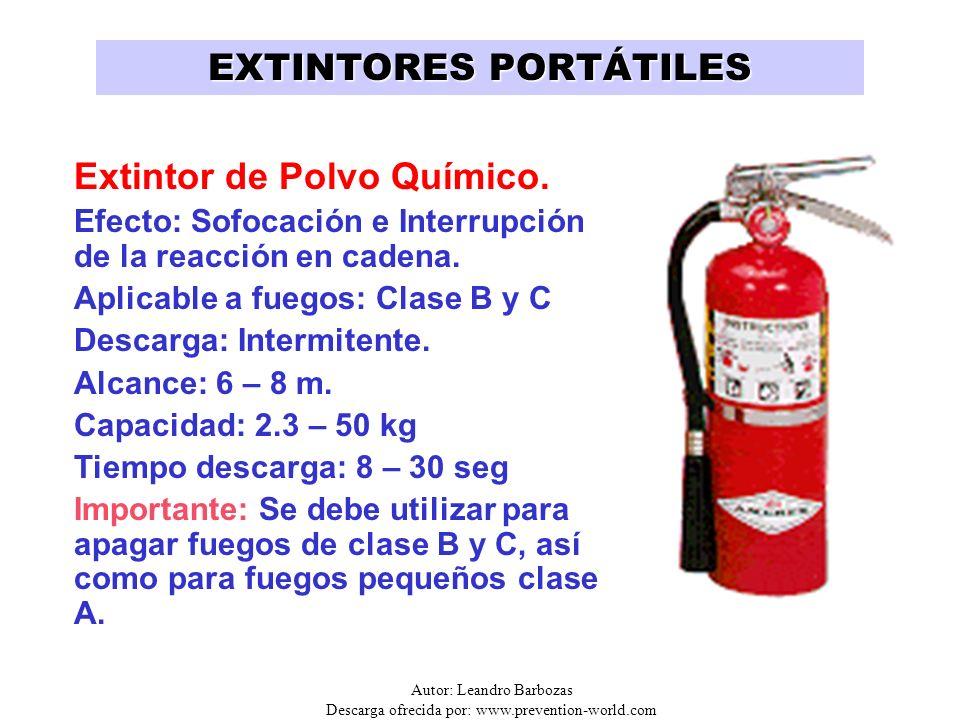 Autor: Leandro Barbozas Descarga ofrecida por: www.prevention-world.com EXTINTORES PORTÁTILES Extintor de Polvo Químico. Efecto: Sofocación e Interrup