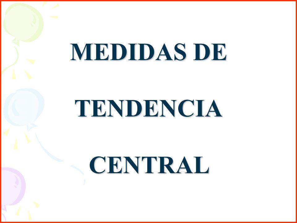 MEDIDAS DE TENDENCIACENTRAL
