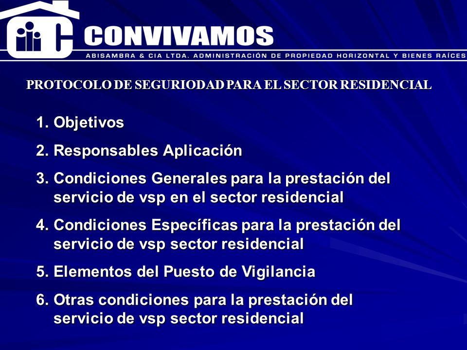 CAPACITACION ENERO 2007 PROTOCOLO DE SEGURIODAD PARA EL SECTOR RESIDENCIAL 1.Objetivos 2.Responsables Aplicación 3.Condiciones Generales para la prest