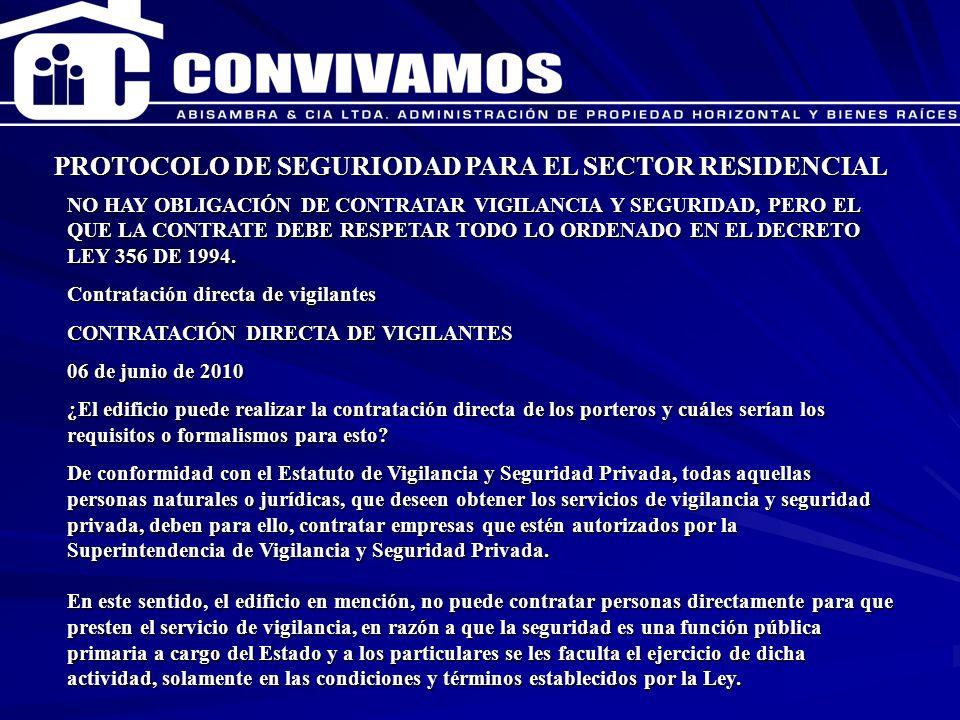 CAPACITACION ENERO 2007 PROTOCOLO DE SEGURIODAD PARA EL SECTOR RESIDENCIAL NO HAY OBLIGACIÓN DE CONTRATAR VIGILANCIA Y SEGURIDAD, PERO EL QUE LA CONTR
