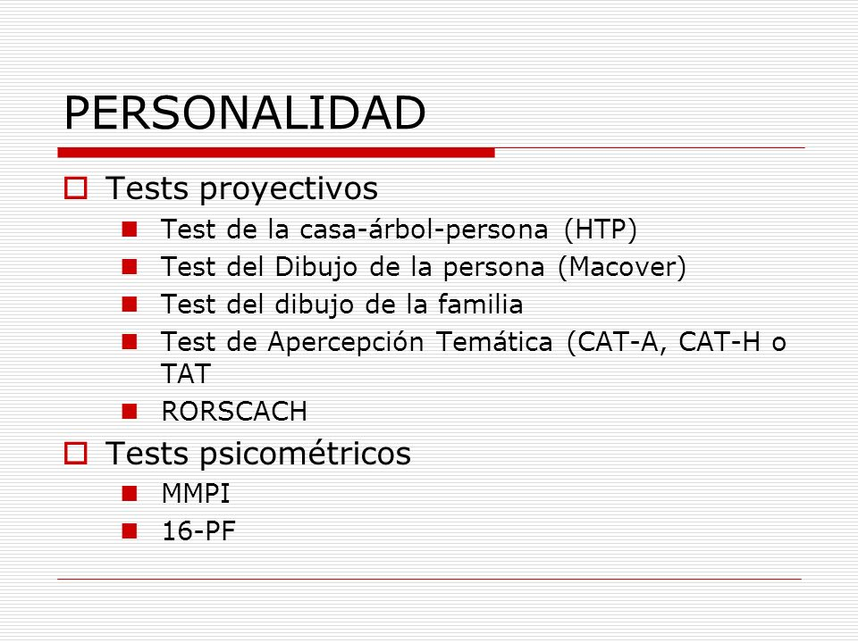 PERSONALIDAD Tests proyectivos Test de la casa-árbol-persona (HTP) Test del Dibujo de la persona (Macover) Test del dibujo de la familia Test de Aperc