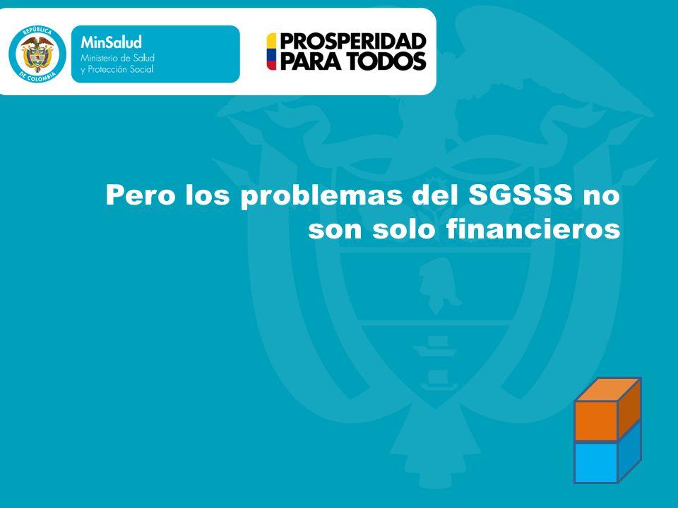 Pero los problemas del SGSSS no son solo financieros