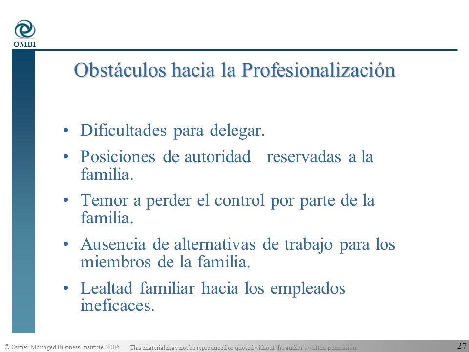 © Owner Managed Business Institute, 2006 This material may not be reproduced or quoted without the author s written permission. OMBI 26 Las fórmulas q