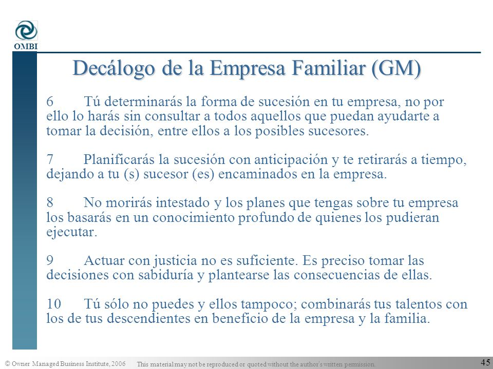 © Owner Managed Business Institute, 2006 This material may not be reproduced or quoted without the author s written permission. OMBI 44 Decálogo de la