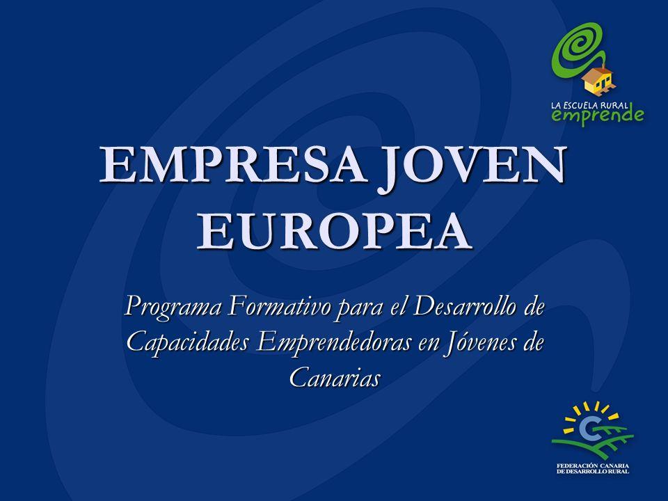 EMPRESA JOVEN EUROPEA Programa Formativo para el Desarrollo de Capacidades Emprendedoras en Jóvenes de Canarias