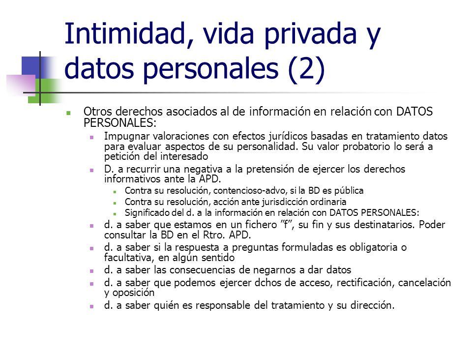 Intimidad, vida privada y datos personales (2) Otros derechos asociados al de información en relación con DATOS PERSONALES: Impugnar valoraciones con