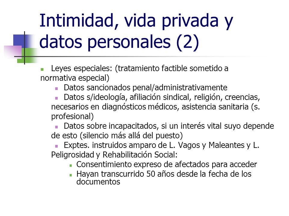 Intimidad, vida privada y datos personales (2) Leyes especiales: (tratamiento factible sometido a normativa especial) Datos sancionados penal/administ